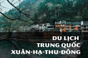 Kinh nghiệm du lịch Trung Quốc tất cả các mùa trong năm